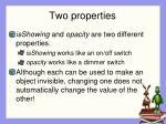 two properties