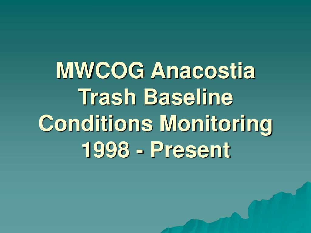 mwcog anacostia trash baseline conditions monitoring 1998 present l.