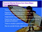 parental mental illness can have major impact on the child