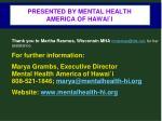 presented by mental health america of hawai i
