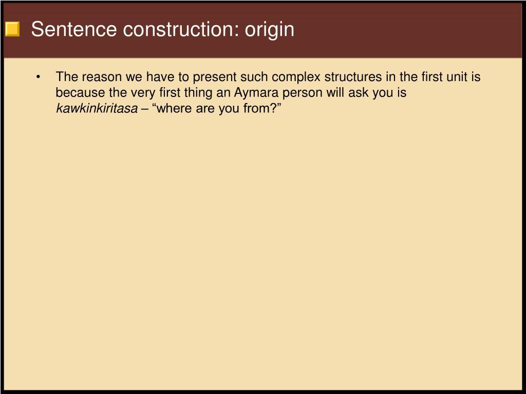 Sentence construction: origin