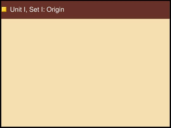 Unit i set i origin