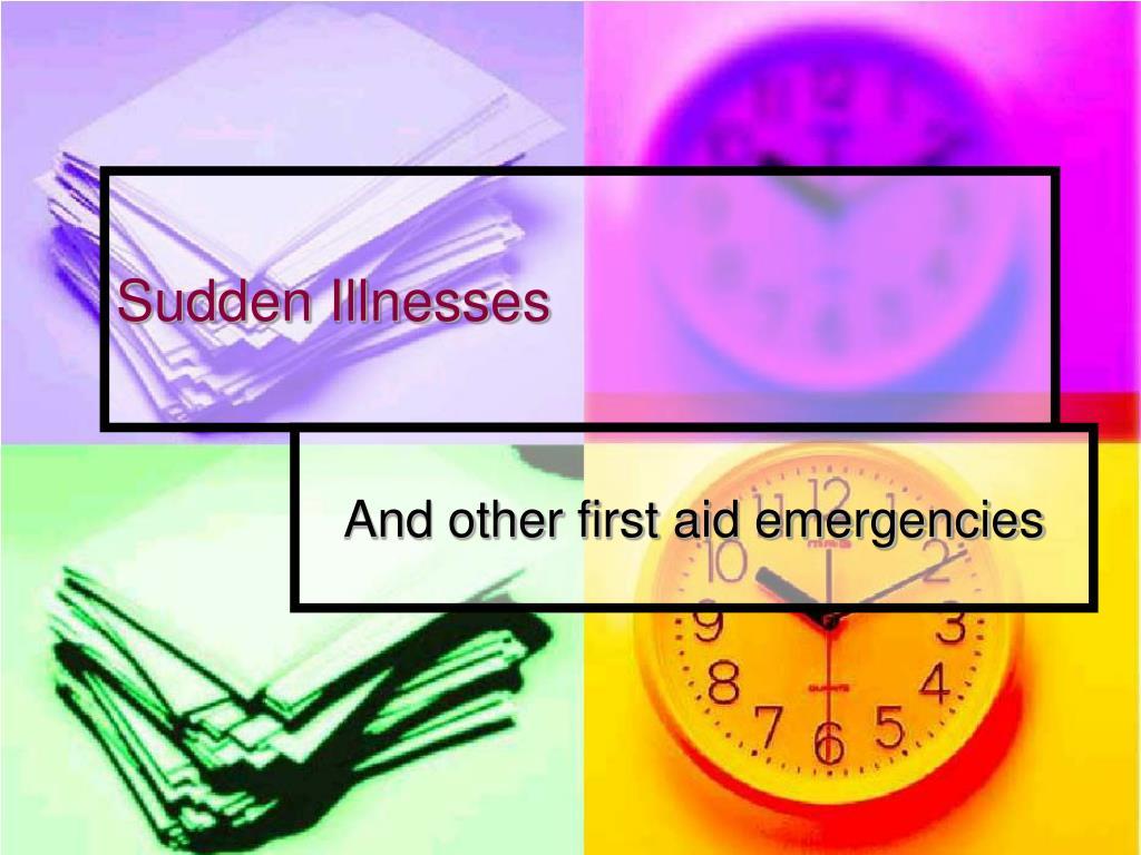 sudden illnesses l.