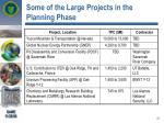some of the large projects in the planning phase