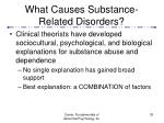 what causes substance related disorders