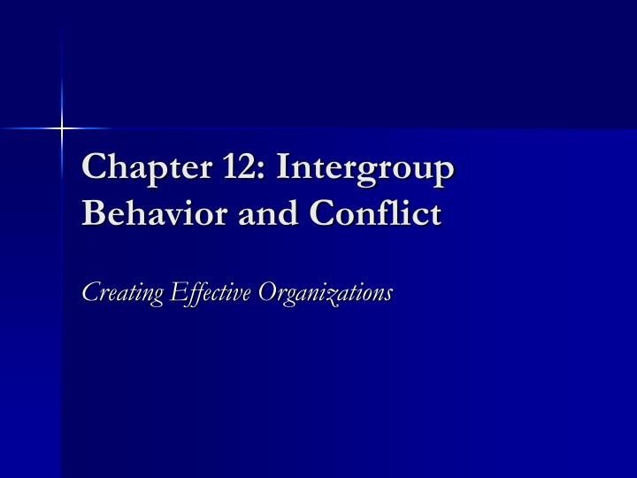 chapter 12 intergroup behavior and conflict n.