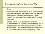 importance of an accurate po