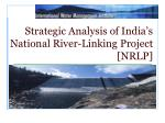 strategic analysis of india s national river linking project nrlp