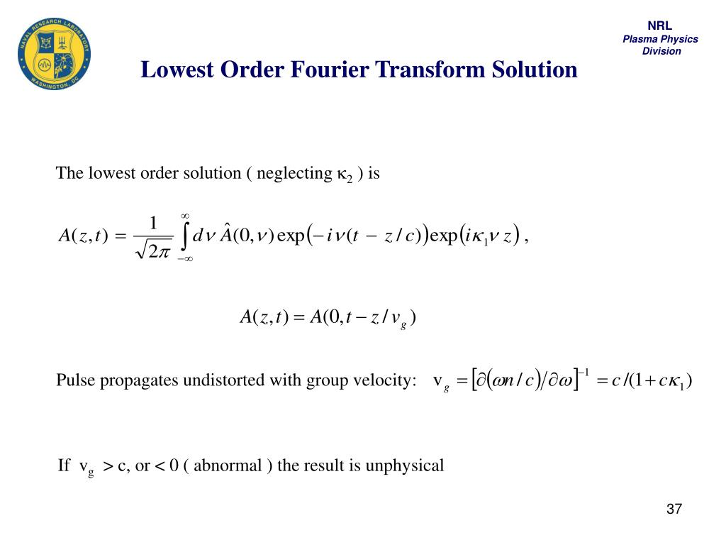 Lowest Order Fourier Transform Solution
