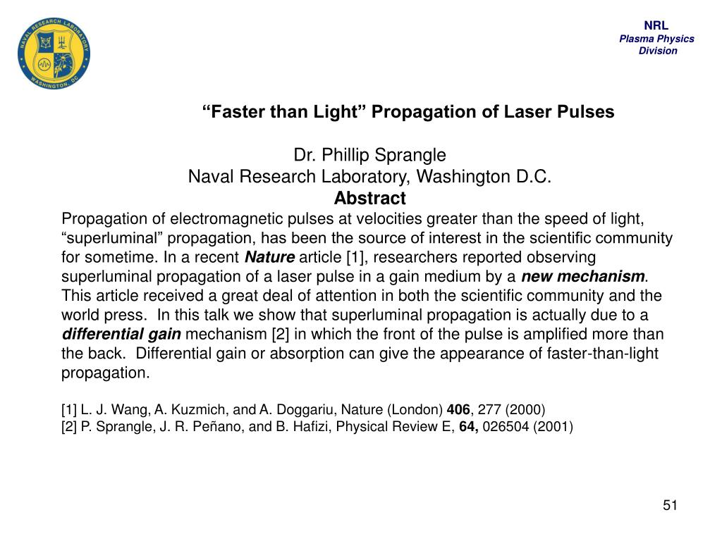 """Faster than Light"" Propagation of Laser Pulses"