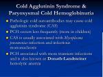 cold agglutinin syndrome paryoxysmal cold hemoglobinuria