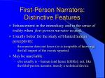 first person narrators distinctive features