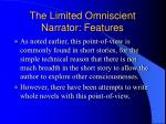 the limited omniscient narrator features