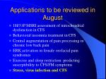applications to be reviewed in august