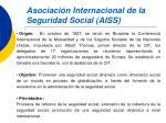 asociaci n internacional de la seguridad social aiss
