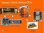 subsea control module scm