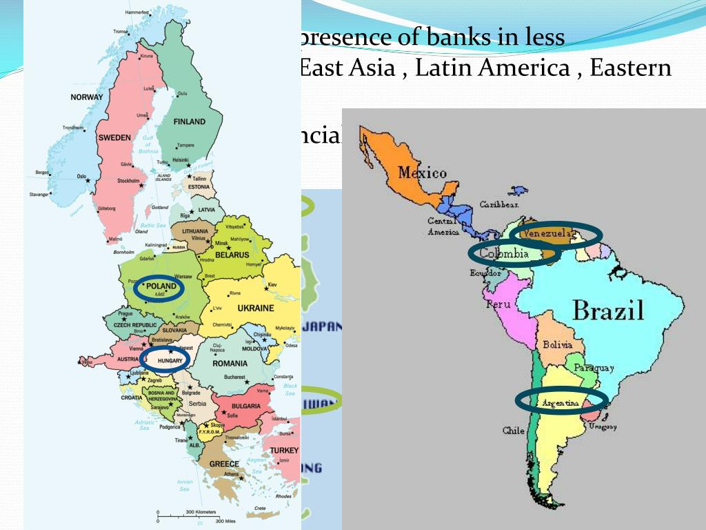 Large increase in the presence of banks in less developed countries: East Asia , Latin America , Eastern Europe.