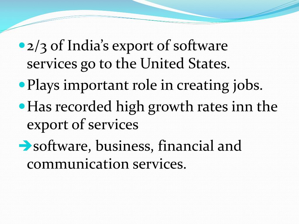 2/3 of India's export of software services go to the United States.