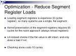 optimization reduce segment register loads