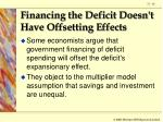 financing the deficit doesn t have offsetting effects
