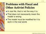 problems with fiscal and other activist policies59