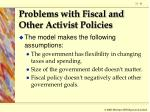problems with fiscal and other activist policies61