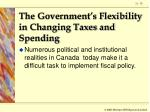 the government s flexibility in changing taxes and spending78