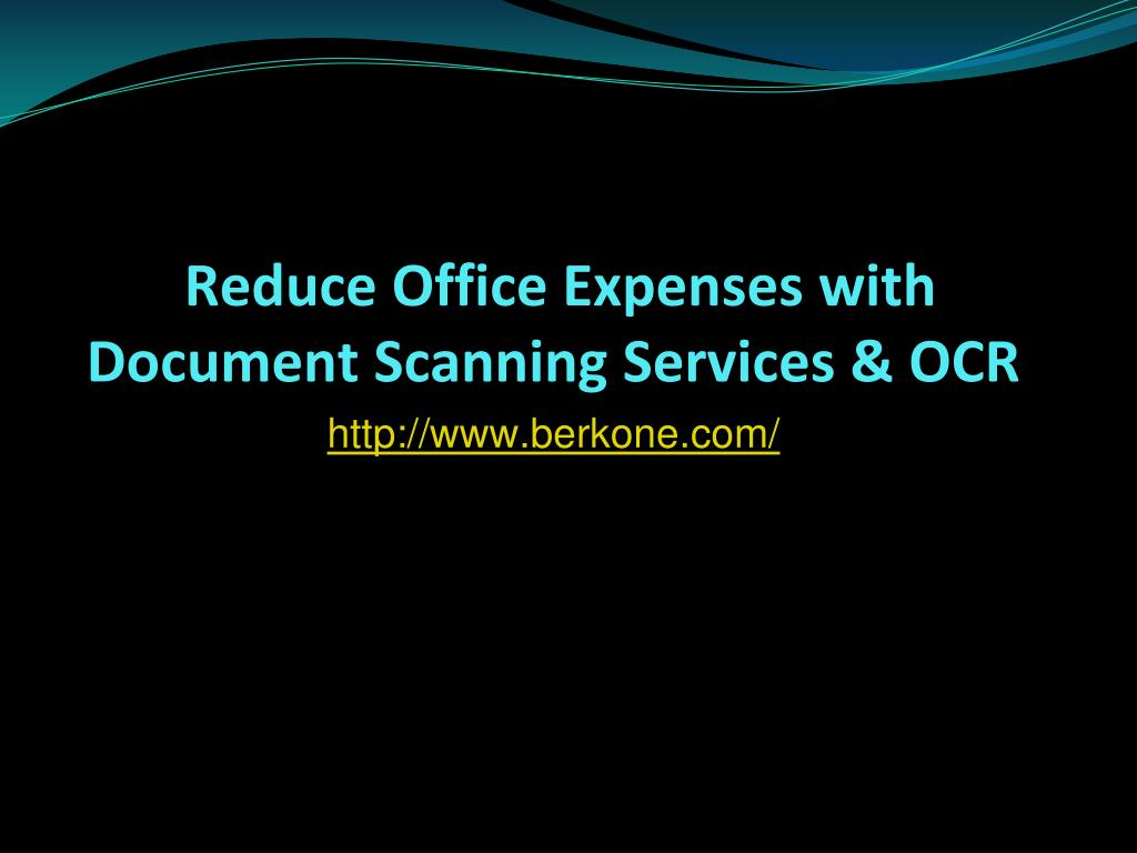 reduce office expenses with document scanning services ocr l.