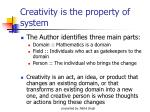 creativity is the property of system