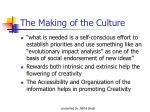 the making of the culture