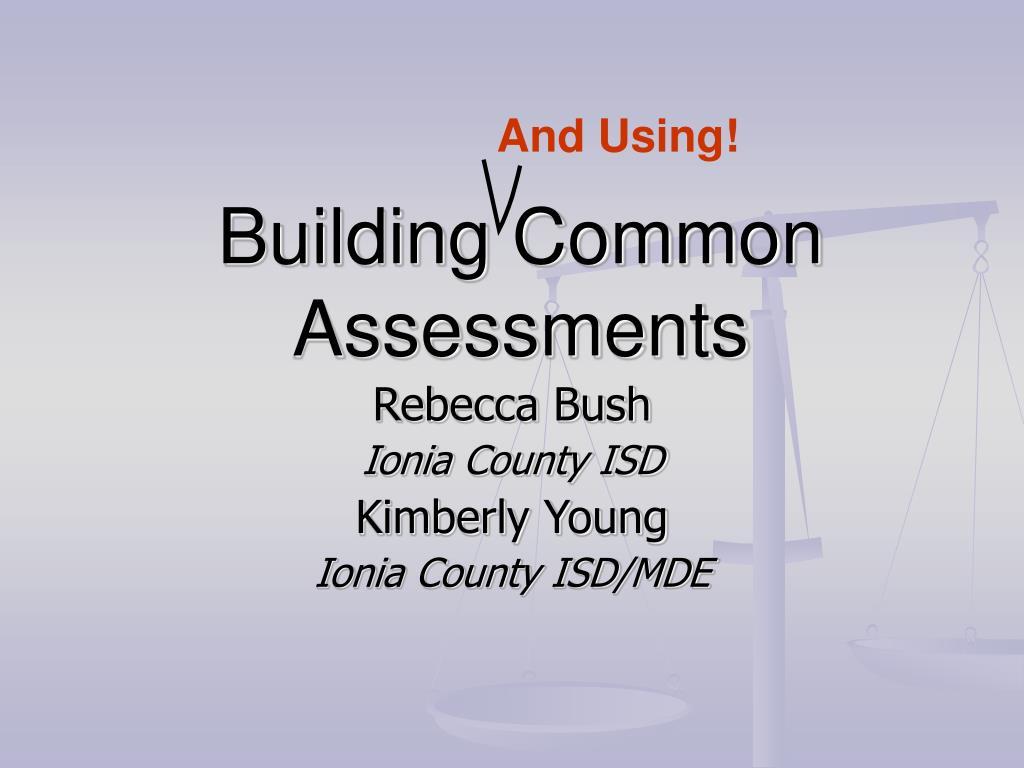 building common assessments l.