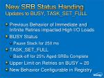 new srb status handing updates to busy task set full
