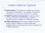 intake referral options