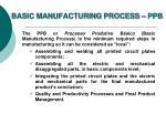 basic manufacturing process ppb