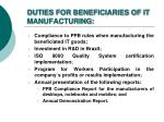 duties for beneficiaries of it manufacturing