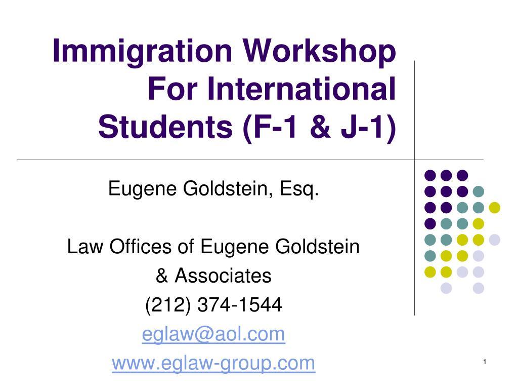 immigration workshop for international students f 1 j 1 l.