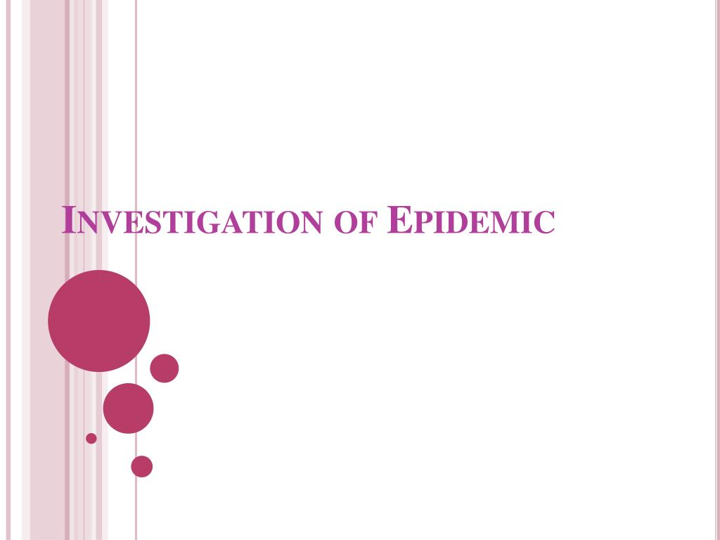 investigation of epidemic l.