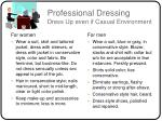 professional dressing dress up even if casual environment