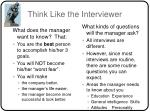 think like the interviewer