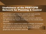 usefulness of the pert cpm network for planning control