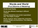 words and world first dilemma of modeling