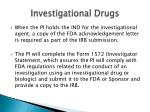 investigational drugs