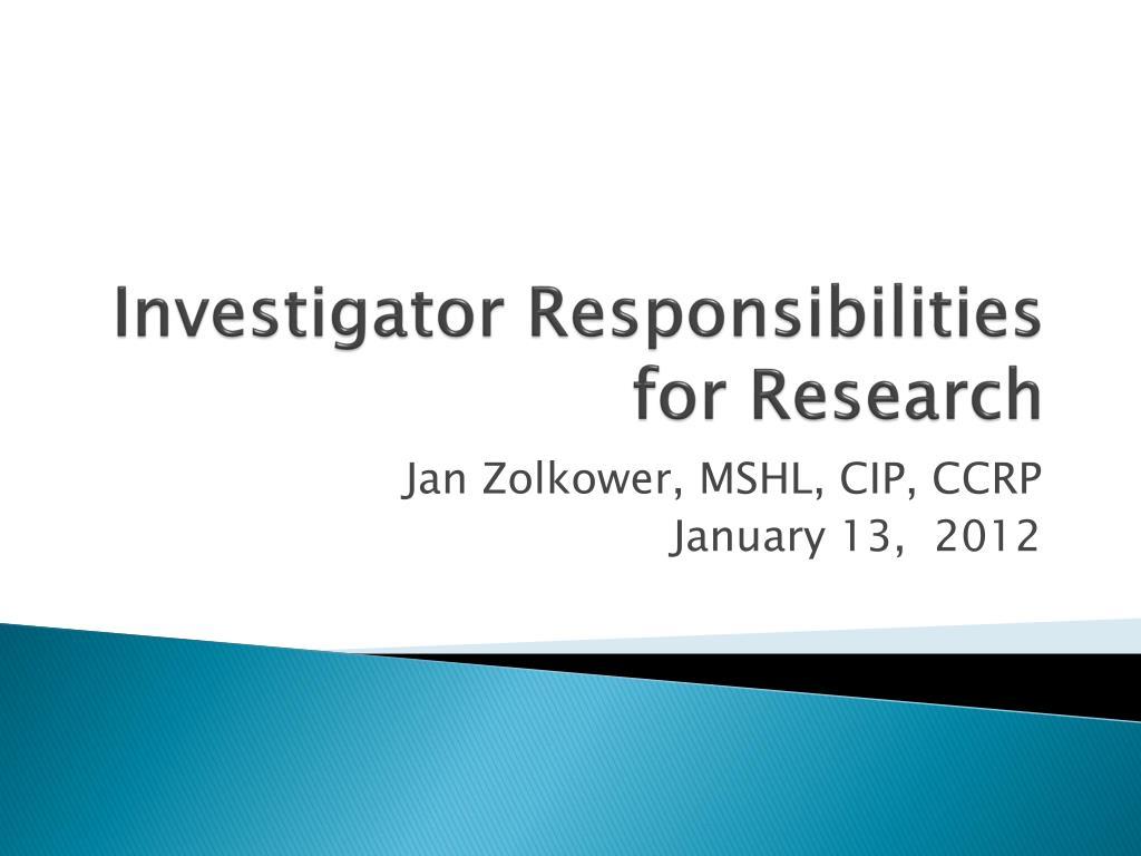 investigator responsibilities for research l.