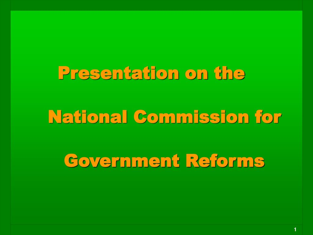 presentation on the national commission for government reforms l.