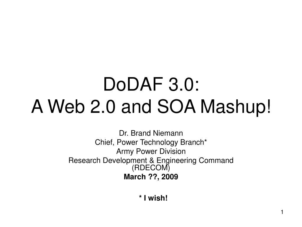 dodaf 3 0 a web 2 0 and soa mashup l.