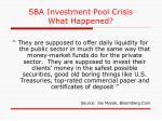 sba investment pool crisis what happened2