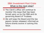 sba investment pool crisis what is the next step