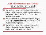 sba investment pool crisis what is the next step1