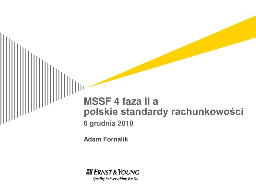 mssf 4 faza ii a polskie standardy rachunkowo ci 6 grudnia 2010 l.