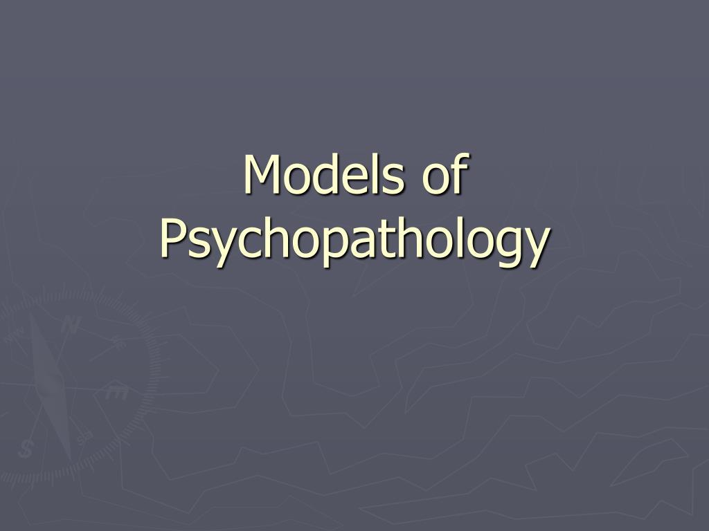 models of psychopathology l.